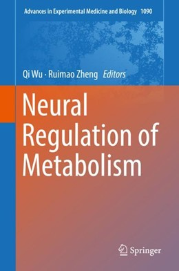 Abbildung von Wu / Zheng   Neural Regulation of Metabolism   1st ed. 2018   2018   1090