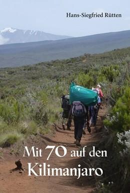 Abbildung von Rütten | Mit 70 auf den Kilimanjaro | 1. Auflage | 2018 | beck-shop.de