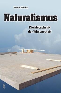 Abbildung von Mahner   Naturalismus   1. Auflage   2018   beck-shop.de