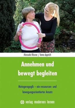 Abbildung von Manuela / Anna | Annehmen und bewegt begleiten | 2019 | Motogeragogik - ein ressourcen...