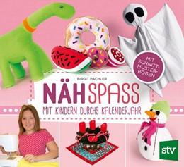 Abbildung von Pachler   Nähspaß mit Kindern durchs Kalenderjahr   1. Auflage   2018   beck-shop.de