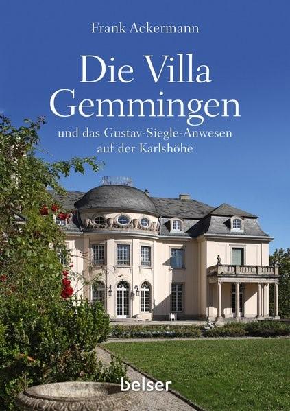 Die Villa Gemmingen und das Gustav-Siegle-Anwesen auf der Karlshöhe   Ackermann, 2018   Buch (Cover)