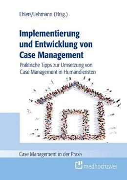 Abbildung von Ehlers / Lehmann   Implementierung und Entwicklung von Case Management   1. Auflage   2019   beck-shop.de