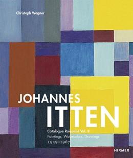 Abbildung von Wagner | Johannes Itten | 2020 | Catalogue Raisonné Vol.II. Pai...