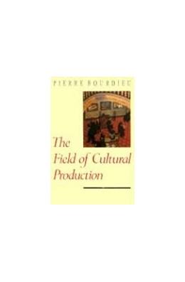 Abbildung von Bourdieu / Johnson | The Field of Cultural Production | 1994 | Essays on Art and Literature