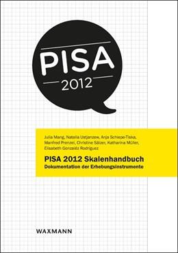 Abbildung von Mang / Ustjanzew / Schiepe-Tiska | PISA 2012 Skalenhandbuch | 2018 | Dokumentation der Erhebungsins...
