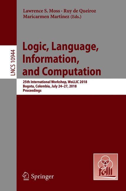 Logic, Language, Information, and Computation | Moss / De Queiroz / Martinez | 2018, 2018 | Buch (Cover)