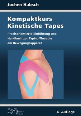 Abbildung von Habsch | Kompaktkurs Kinetische Tapes | 4. Auflage | 2018 | beck-shop.de