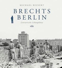 Abbildung von Bienert   Brechts Berlin   2018   Literarische Schauplätze