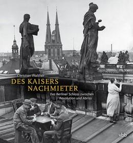 Abbildung von Walther   Des Kaisers Nachmieter   1. Auflage   2020   beck-shop.de