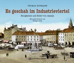 Abbildung von Hofmann | Es geschah im Industrieviertel | 2018 | Neuigkeiten und Bilder von dam...