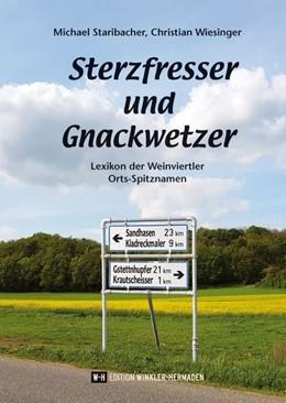 Abbildung von Staribacher / Wiesinger | Sterzfresser und Gnackwetzer | 1. Auflage | 2018 | beck-shop.de