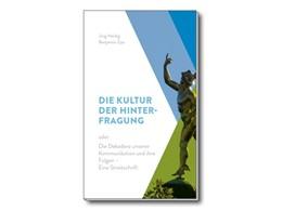 Abbildung von Heidig / Zips | Die Kultur der Hinterfragung | 1. Auflage | 2018 | beck-shop.de
