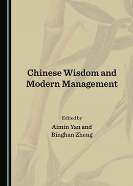 Abbildung von Yan / Zheng | Chinese Wisdom and Modern Management | 2018