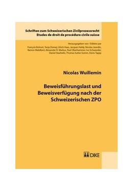 Abbildung von Wuillemin | Beweisführungslast und Beweisverfügung nach der Schweizerischen ZPO | 2018 | Band 27