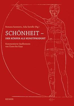 Abbildung von Sammern / Aurenhammer | Schönheit — Der Körper als Kunstprodukt | 1. Auflage | 2018 | beck-shop.de