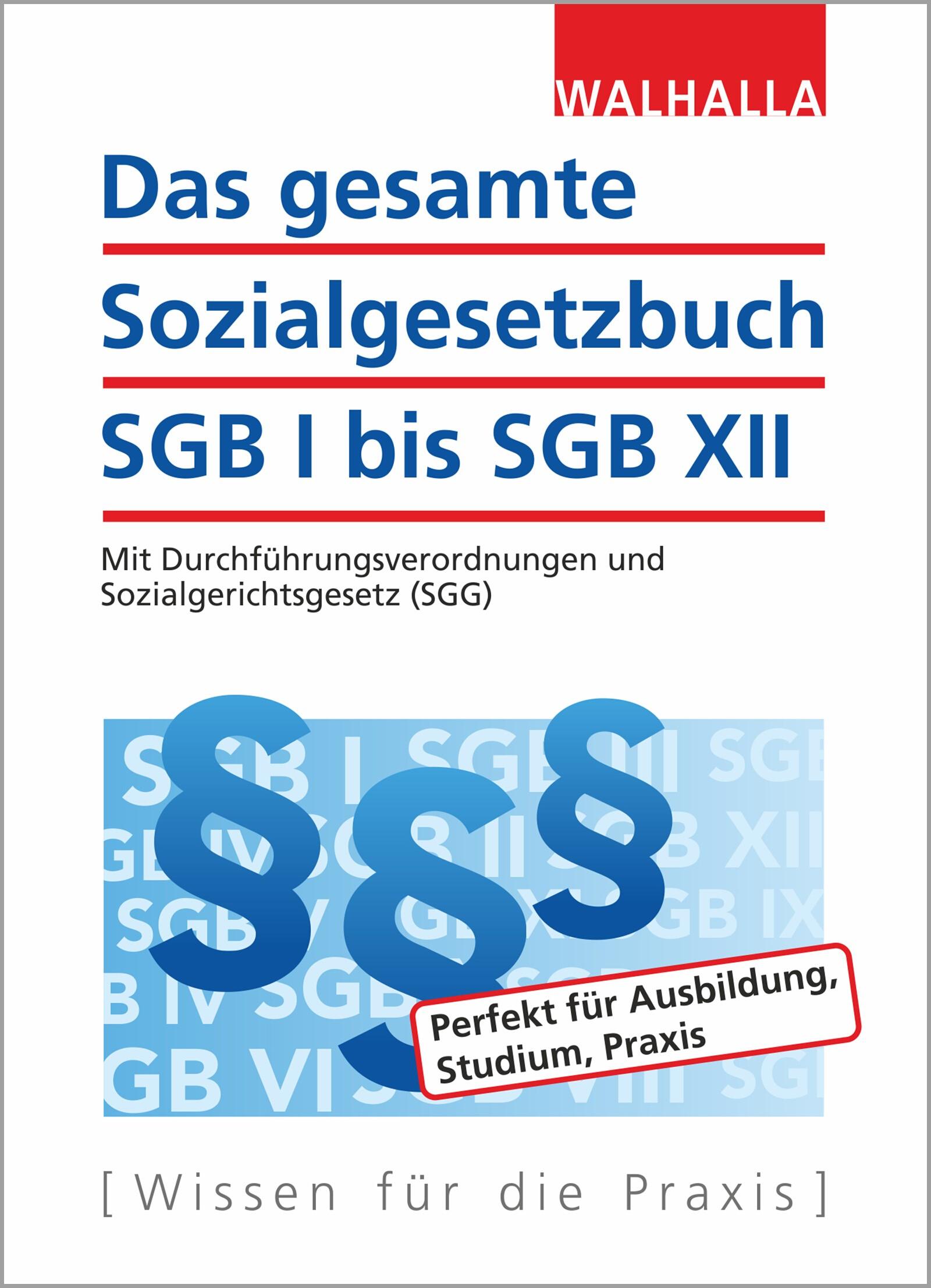 Das gesamte Sozialgesetzbuch SGB I bis SGB XII   Walhalla Fachredaktion   26., aktualisierte Auflage, 2018   Buch (Cover)