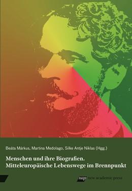 Abbildung von Márkus / Medolago / Niklas | Menschen und ihre Biografien | 2018 | Mitteleuropäische Lebenswege i...