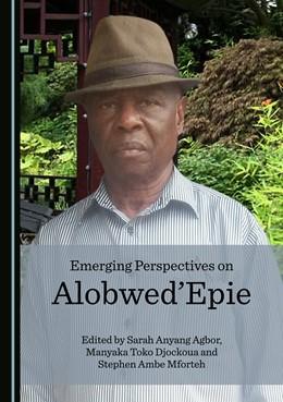 Abbildung von Agbor / Djockoua | Emerging Perspectives on Alobwed'Epie | 1. Auflage | 2018 | beck-shop.de