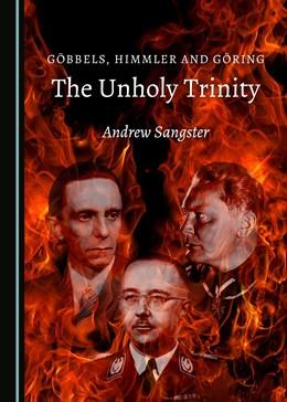 Abbildung von Sangster | Göbbels, Himmler and Göring | 2018 | The Unholy Trinity