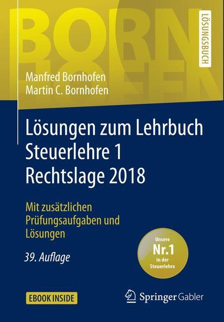 Lösungen zum Lehrbuch Steuerlehre 1 Rechtslage 2018 | Bornhofen | 39., überarbeitete und aktualisierte Auflage, 2018 | Buch (Cover)