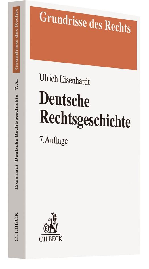 Abbildung von Eisenhardt | Deutsche Rechtsgeschichte | 7., überarbeitete Auflage | 2019