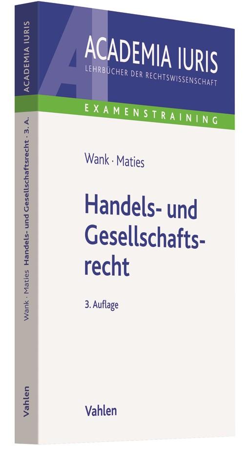 Handels- und Gesellschaftsrecht | Wank / Maties | 3., überarbeitete und ergänzte Auflage, 2018 | Buch (Cover)