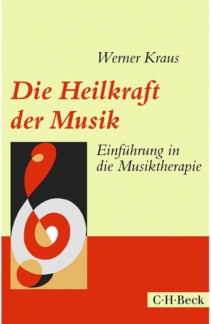 Cover: , Die Heilkraft der Musik