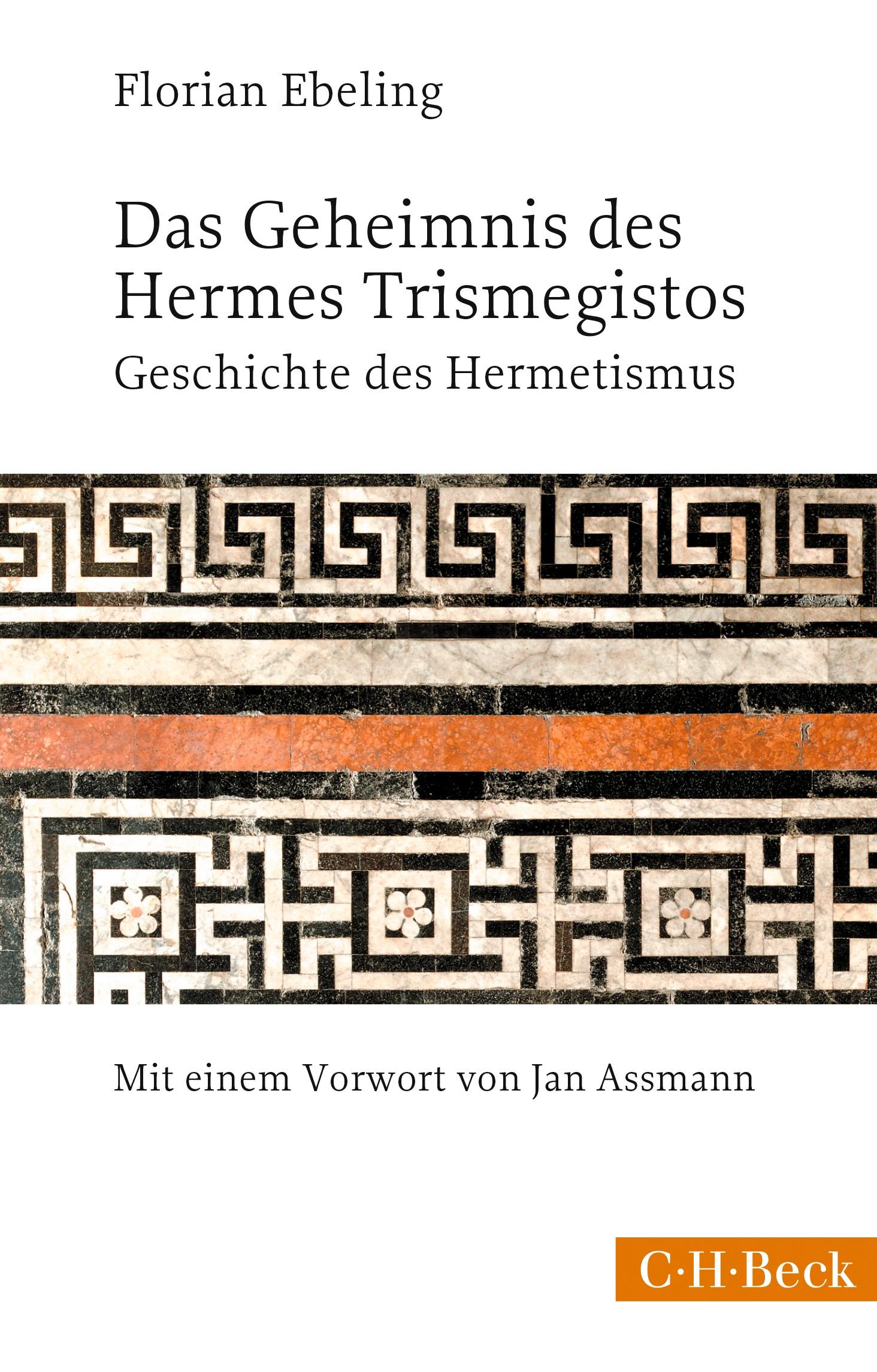 Das Geheimnis des Hermes Trismegistos   Ebeling, Florian   3., durchgesehene Auflage, 2018   Buch (Cover)