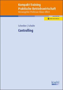 Abbildung von Schreiber / Olfert / Schulte   Kompakt-Training Controlling   Online-Buch inklusive.   2018