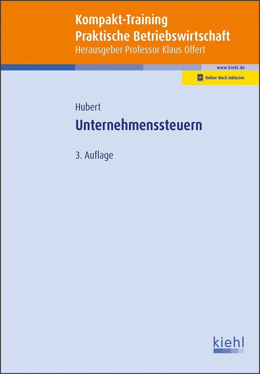 Kompakt-Training Unternehmenssteuern | Hubert / Olfert | 3. Auflage, 2018 (Cover)