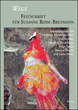 Abbildung von Kreuziger-Herr / Noeske / Strohmann / Tumat / Unseld / Weiss   Wege - Festschrift für Susanne Rode-Breymann   2018   2018   100
