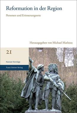 Abbildung von Matheus   Reformation in der Region   2018   Personen und Erinnerungsorte