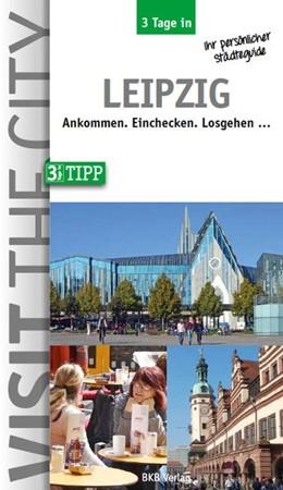 Abbildung von Hintzen-Bohlen   3 Tage in Leipzig   4. aktualisierte Neuauflage   2017   Ankommen. Einchecken. Losgehen...