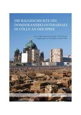 Abbildung von Malliaris | Die Baugeschichte des Dominikanerklosterareals in Cölln an der Spree | 1. Auflage | 2019 | beck-shop.de