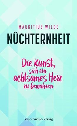 Abbildung von Wilde | Nüchternheit | 2018 | Die Kunst, sich ein achtsames ...