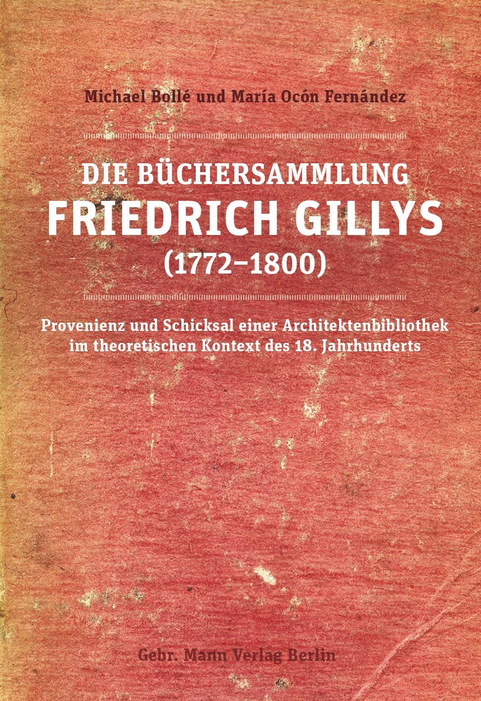 Abbildung von Bollè / Ocón Fernández | Die Büchersammlung Friedrich Gillys (1772-1800) | 2018