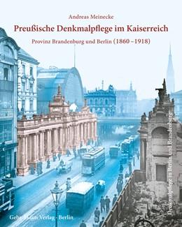 Abbildung von Meinecke / Buttlar   Preußische Denkmalpflege im Kaiserreich   2018   Die Provinz Brandenburg und Be...
