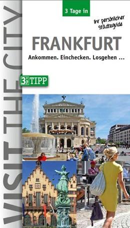 Abbildung von Hintzen-Bohlen   3 Tage in Frankfurt   überarbeitete Ausgabe   2017   Ihr persönlicher Städteguide. ...