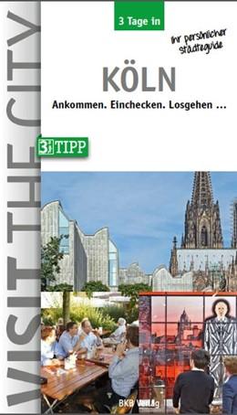 Abbildung von Hintzen-Bohlen | 3 Tage in Köln | 6. Auflage | 2016 | Ankommen. Einchecken. Losgehen...