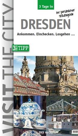Abbildung von Hintzen-Bohlen   3 Tage in Dresden   komplett überarbeitete Ausgabe   2017   Ankommen. Einchecken. Losgehen...