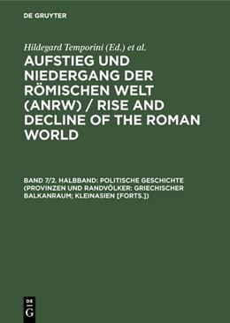 Abbildung von Politische Geschichte (Provinzen und Randvölker: Griechischer Balkanraum; Kleinasien [Forts.]) | Reprint 2014 | 1980