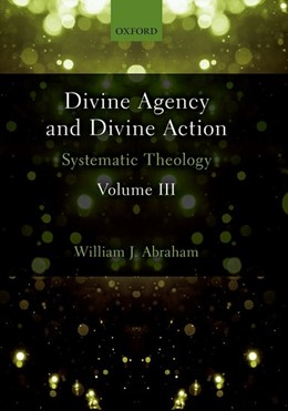Abbildung von Abraham | Divine Agency and Divine Action, Volume III | 1. Auflage | 2018 | beck-shop.de