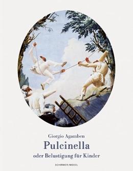 Abbildung von Agamben | Pulcinella oder Belustigung für Kinder | 2018