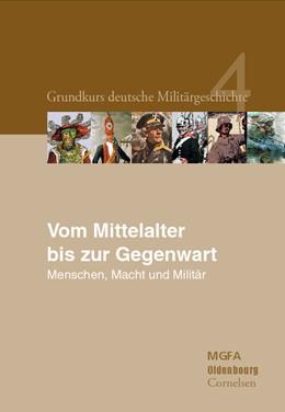 Abbildung von Neugebauer | Vom Mittelalter bis zur Gegenwart | 2008 | Menschen, Macht und Militär. I... | 4