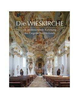 Abbildung von Wetzler | Die Wieskirche als inszenierende Rahmung des Gegeißelten Heilands | 2019