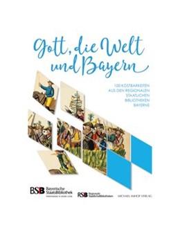 Abbildung von Lübbers / Wagner | Gott, die Welt und Bayern | 1. Auflage | 2018 | beck-shop.de