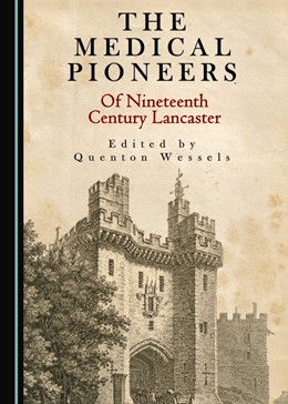Abbildung von Wessels | The Medical Pioneers of Nineteenth Century Lancaster | 2018