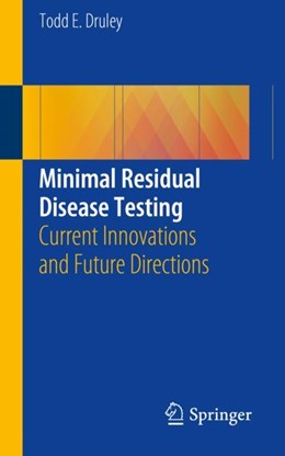 Abbildung von Druley | Minimal Residual Disease Testing | 1. Auflage | 2018 | beck-shop.de