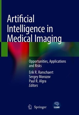 Abbildung von Ranschaert / Morozov | Artificial Intelligence in Medical Imaging | 1. Auflage | 2019 | beck-shop.de